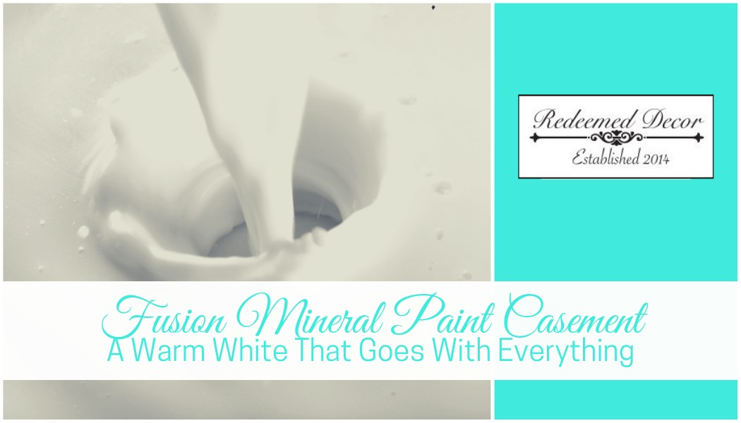 """Featured image for """"Fusion Mineral Paint Casement_ A Warm White That Goes With Everything"""" blog post"""