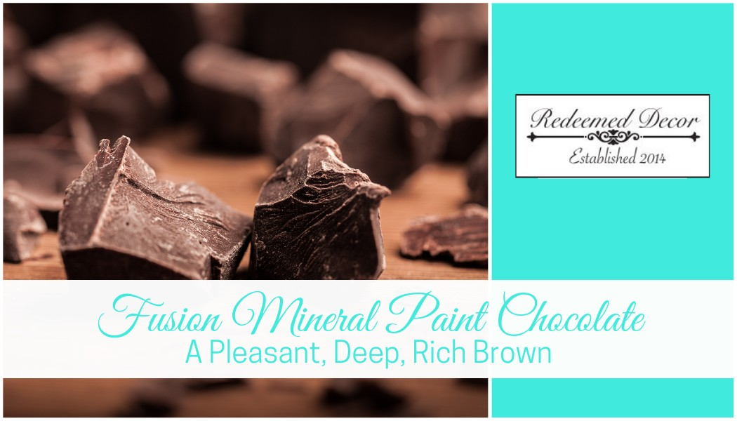 "Featured image for ""Fusion Mineral Paint Chocolate: A Pleasant, Deep, Rich Brown"" blog post"