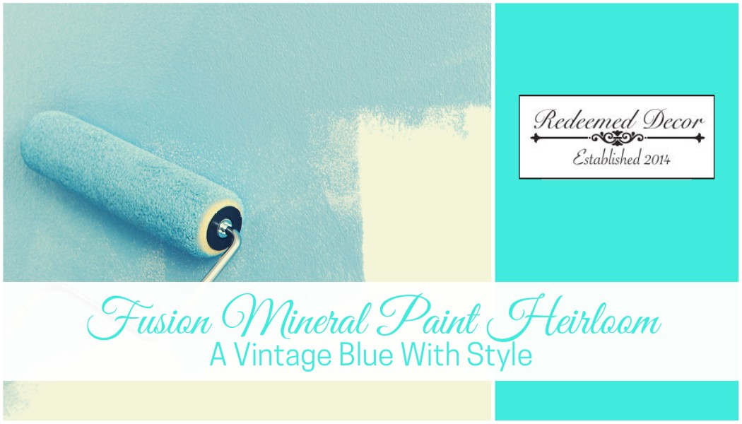 "Featured image for ""Fusion Mineral Paint Heirloom: A Vintage Blue With Style"" blog post"