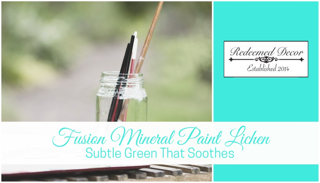 "Featured image for ""Fusion Mineral Paint Lichen: Subtle Green That Soothes"" blog post"