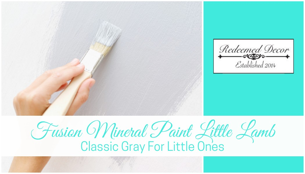 "Featured image for ""Fusion Mineral Paint Little Lamb_ Classic Gray For Little Ones"" blog post"