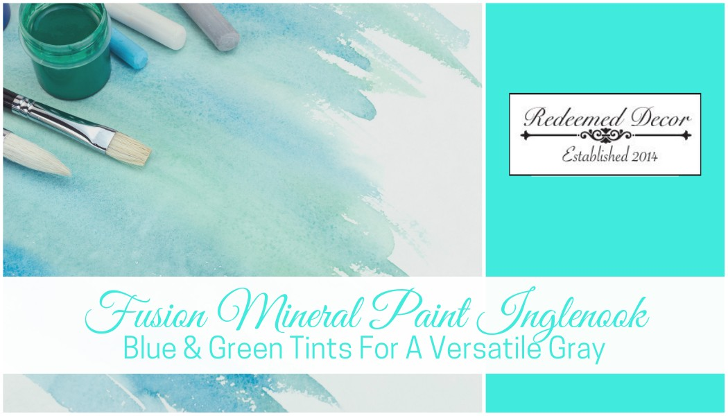 "Featured image for ""Fusion Mineral Paint Inglenook_ Blue & Green Tints For A Versatile Gray"" blog post"