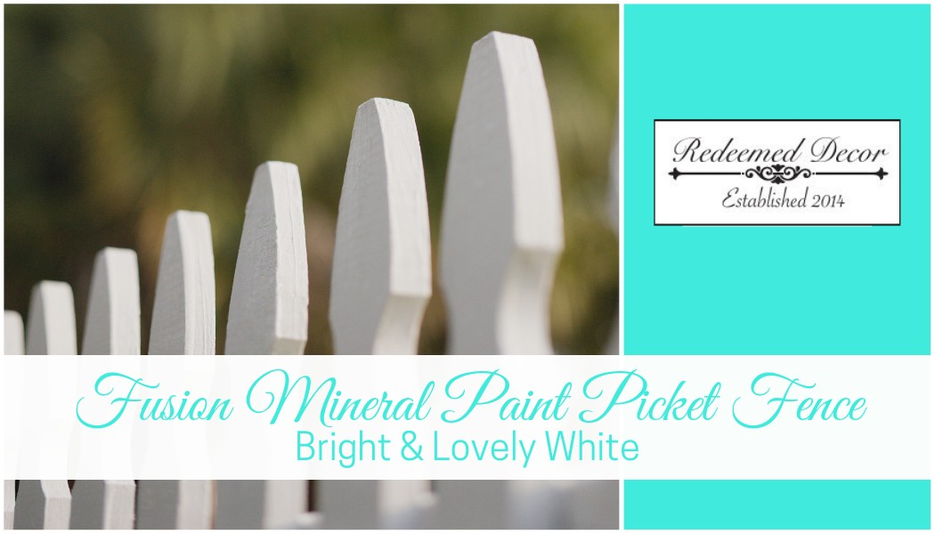 "Featured image for ""Fusion Mineral Paint Picket Fence_ Bright & Lovely White"" blog post"