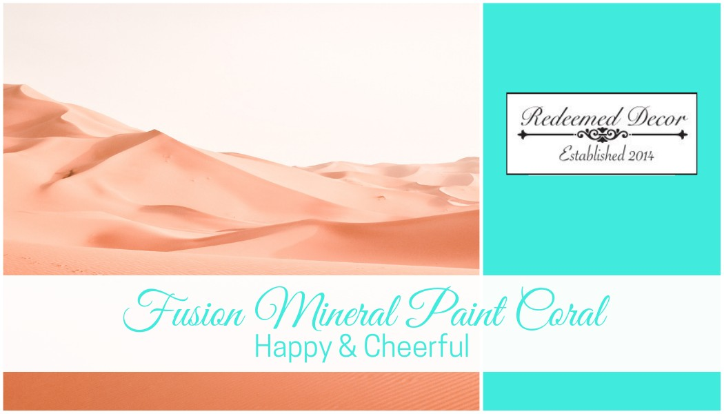 "Featured image for ""Fusion Mineral Paint Coral: Happy & Cheerful"" blog post"