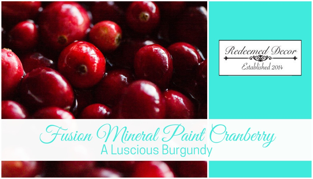 "Featured image for ""Fusion Mineral Paint Cranberry_ A Luscious Burgundy"" blog post"