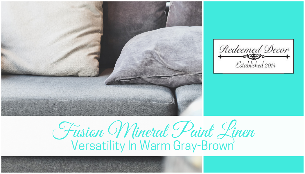 Fusion Mineral Paint Linen: Versatility In Warm Gray-Brown