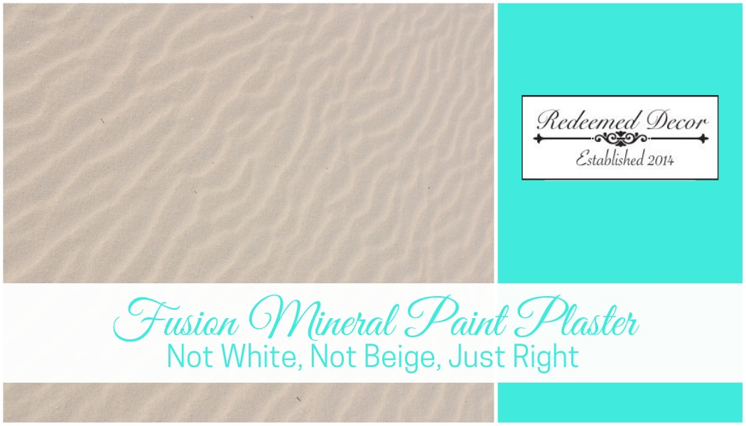 "Featured image for ""Fusion Mineral Paint Plaster_ Not White, Not Beige, Just Right"" blog post"
