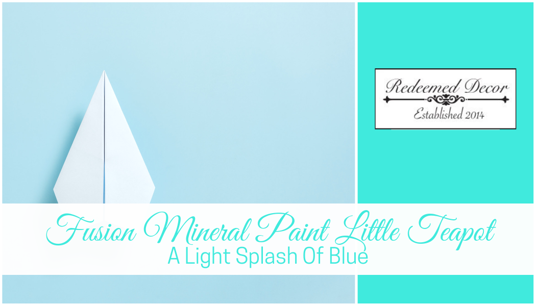 Fusion Mineral Paint Little Teapot: For A Light Splash Of Blue