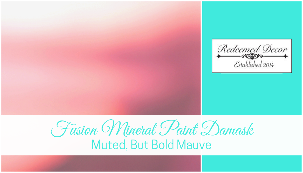 Fusion Mineral Paint Damask: Muted, But Bold Mauve