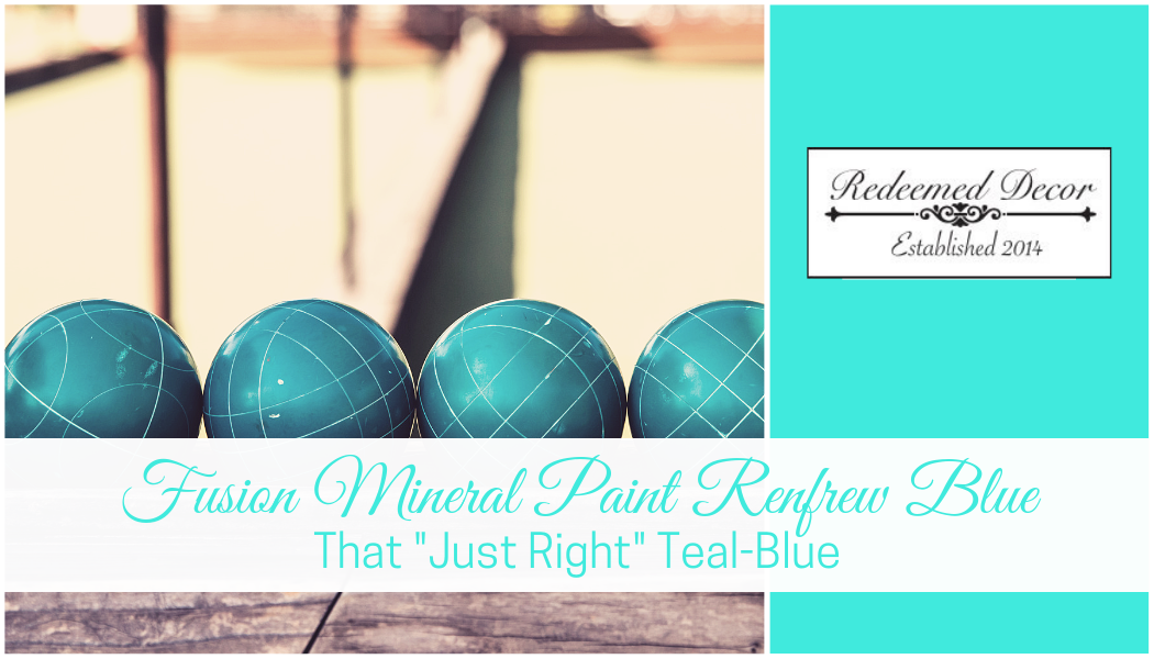 "Featured image for ""Fusion Mineral Paint Renfrew Blue_ That _Just Right_ Teal-Blue"" blog post"